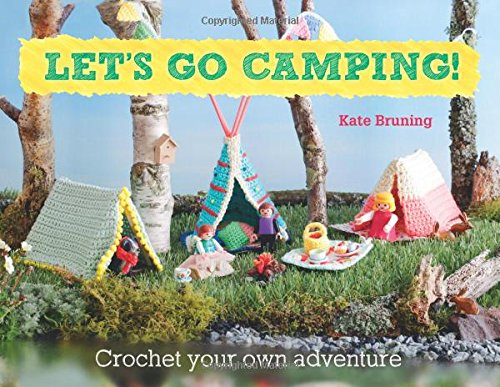 Patons Crochet Patterns - Let's Go Camping! From cabins to caravans, crochet your own camping Scenes