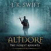 Altdorf: The Forest Knights, Book 1   J.K. Swift