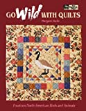 Go Wild with Quilts, Margaret Rolfe, 1564770192