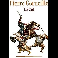 Le Cid (Edition Intégrale - Version Entièrement Illustrée) (French Edition)