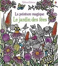 La peinture magique - Le jardin des fées par Barbara Bongini