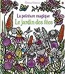 La peinture magique - Le jardin des fées par Bongini