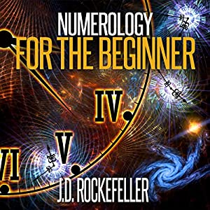 Numerology for the Beginner: Learn About Yourself and Your Destiny Through the Magic of Numbers Audiobook
