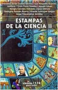 Estampas de la ciencia II (Seccion de Obras de Ciencia y