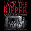 The Mammoth Book of the Jack the Ripper Audiobook by Maxim Jakubowski Narrated by Kris Dyer
