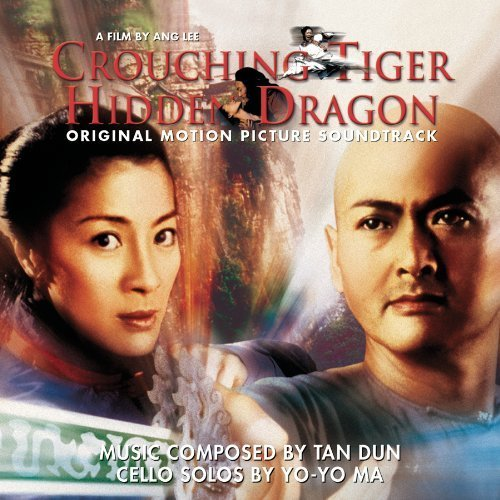 Crouching Tiger, Hidden Dragon: Original Motion Picture Soundtrack / Music Composed & Conducted by Tan Dun; Cello Solos by Yo-Yo Ma ()