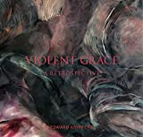 img - for Violent Grace: A Retrospective book / textbook / text book