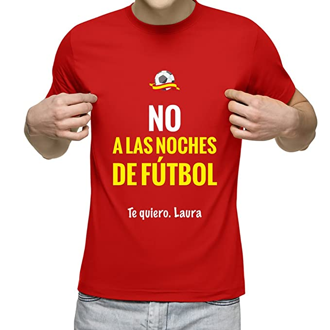 Camiseta Personalizada con dedicatoria y la Frase No a Las Noches de Fútbol (