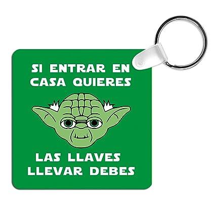 Llavero Yoda. Si Entrar en casa Quieres, Las Llaves Llevar debes. Parodia La Guerra de Las Galaxias (Star Wars). Llavero Friki.
