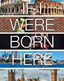 img - for If I Were Born Here book / textbook / text book