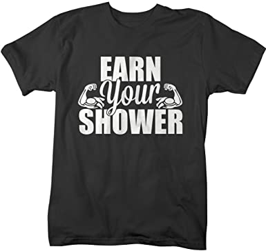 23fa880e8 Amazon.com: Shirts By Sarah Men's Funny Workout T-Shirt Earn Your Shower  Gym Apparel: Clothing