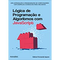 Lógica de Programação e Algoritmos com JavaScript: uma Introdução à Programação de Computadores com Exemplos e…