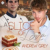 A Slice of Love: A Taste of Love, Book 4 | Andrew Grey