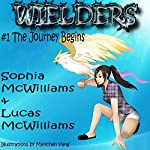 Wielders, Book 1: The Journey Begins | Sophia McWilliams,Lucas McWilliams