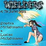 Wielders, Book 1: The Journey Begins