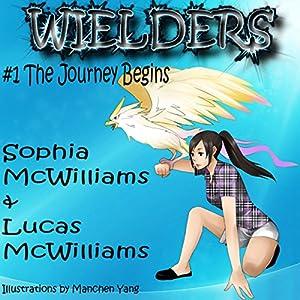 Wielders, Book 1: The Journey Begins Audiobook