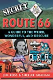 img - for Secret Route 66: A Guide to the Weird, Wonderful, and Obscure book / textbook / text book