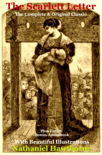 The Original Nathaniel Hawthorne Classic THE SCARLET LETTER [Illustrated] (Letter Links)