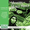 The Monsters of Morley Manor Audiobook by Bruce Coville Narrated by Leslie Noble, the Full Cast Family, Featuring Bruce Coville as Gasper Morely