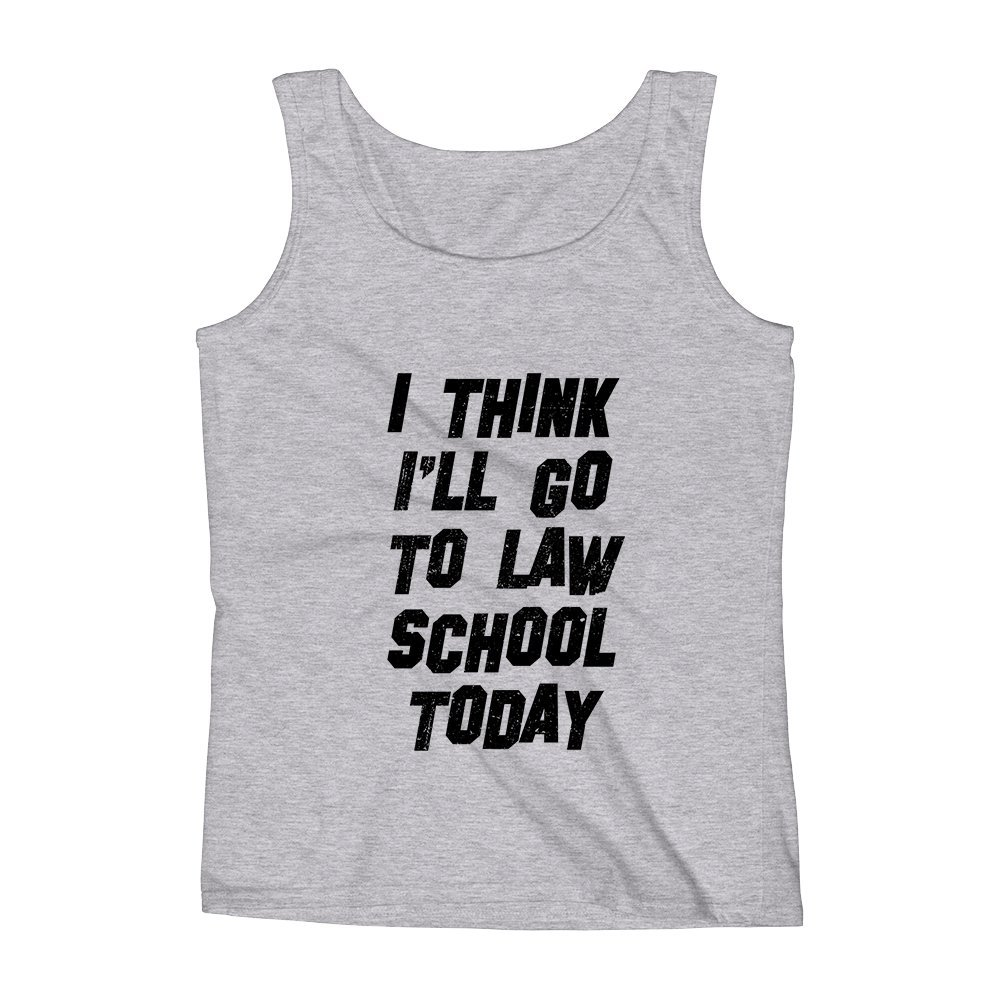 Mad Over Shirts I Think I'll Go to Law School Today Legal Study Lawyer Dream Ambition Inpiration Medium Grey Unisex Premium Tank Top