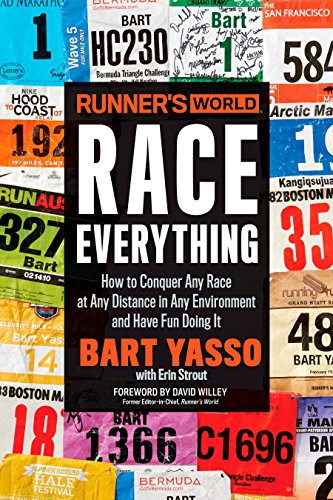 Runner's World Race Everything: How to Conquer Any Race at Any Distance in Any Environment and Have Fun Doing ()