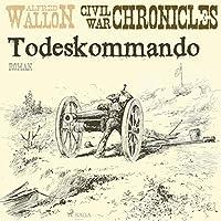 Todeskommando (Civil War Chronical 1)