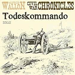 Todeskommando (Civil War Chronical 1)