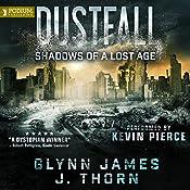 Shadows of a Lost Age: Dustfall, Book 1 | Glynn James, J. Thorn