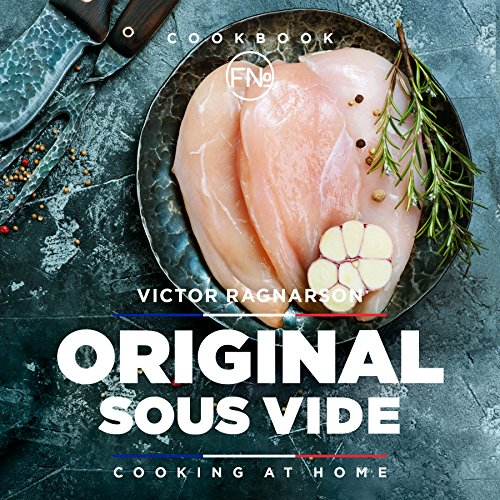 Original Sous Vide. Cooking at home: cookbook by Victor Ragnarson, French Number Publishing