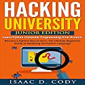 Hacking University: Junior Edition: Learn Python Computer Programming from Scratch Audiobook by Isaac D. Cody Narrated by Kevin Theis