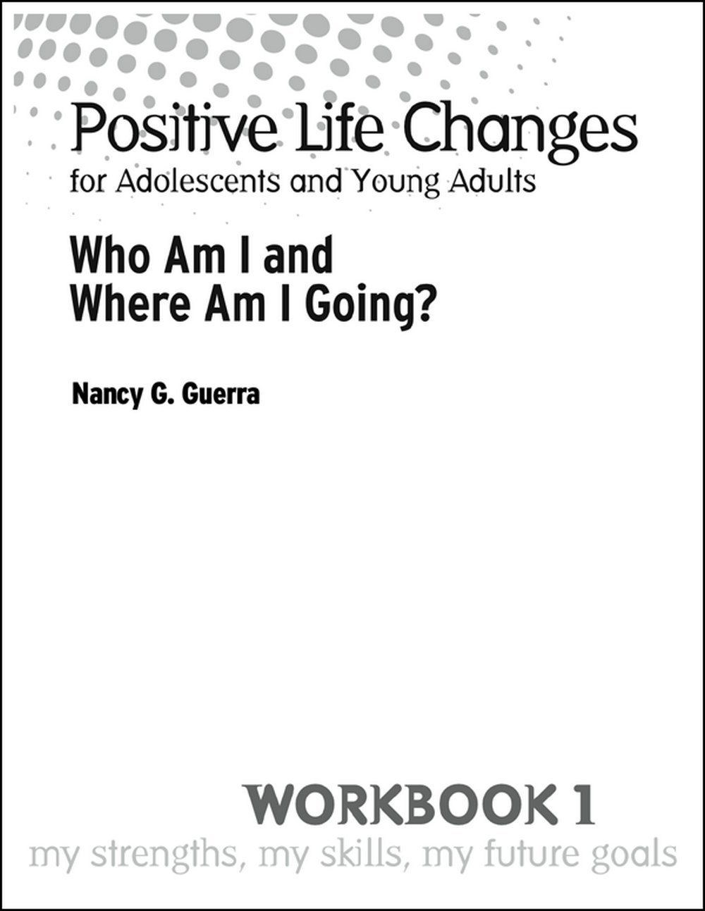 Read Online Positive Life Changes: Who Am I and Where Am I Going, Workbook 1 (Set of 5) pdf epub