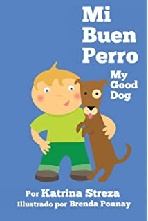 Mi Buen Perro/ My Good Dog (Bilingual Spanish English Edition)