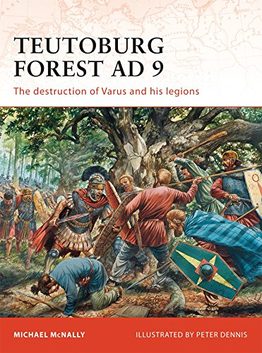 Teutoburg Forest AD 9: The destruction of Varus and his legions (Campaign) (The Roman Empire And Its Germanic Peoples)