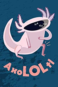 AxoLOLtl Laughing Axolotl Funny Cool Wall Decor Art Print Poster 24x36