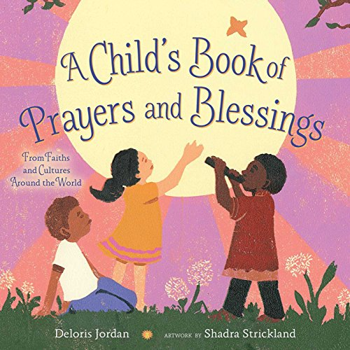 A Child's Book of Prayers and Blessings: From Faiths and Cultures Around the World]()