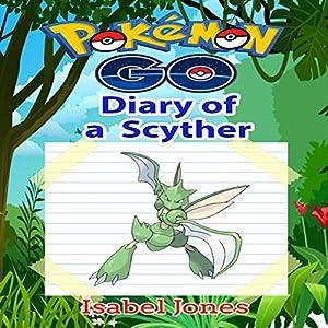Pokemon Go: Diary of a Scyther Audiobook