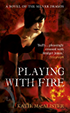 Playing With Fire (Silver Dragons Book One) (Silver Dragons series)