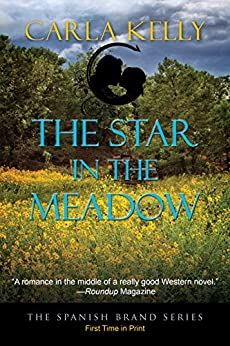The Star in the Meadow (The Spanish Brand Book 4) by [Kelly, Carla]