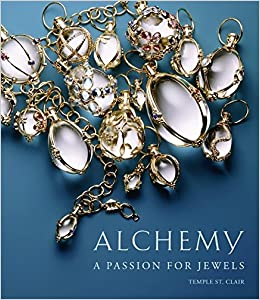 Alchemy: A Passion for Jewels: Temple St  Clair