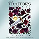 The Traitor's Kiss: Traitor's Trilogy, Book 1 Audiobook by Erin Beaty Narrated by Kathleen McInerney