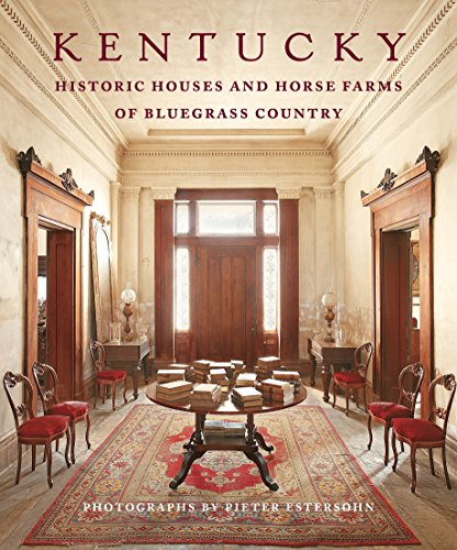 Kentucky: Historic Houses and Horse Farms of Bluegrass Country ()