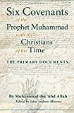 Six Covenants of the Prophet Muhammad with the Christians of His Time: The Primary Documents