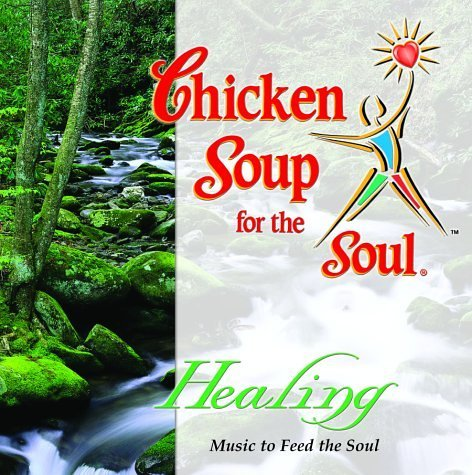 Chicken Soup for the Soul: Healing by Various Artists -