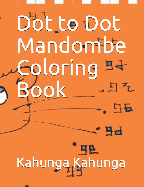Dot To Dot Mandombe Coloring Book Kahunga Kahunga 9782957047758 Amazon Com Books
