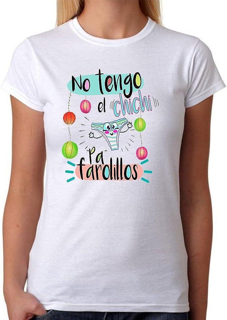 Camiseta Divertida. No Tengo el Chichi pa farolillos. Divertida Camiseta de Regalo para Amigas, Despedidas solteras, Bodas, Novias, Feria, Fiestas.