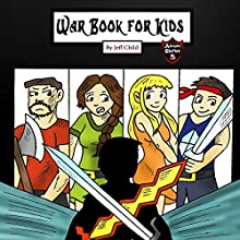 War Book for Kids: Epic Medieval Fiction Battles for Children Audiobook by Jeff Child Narrated by John H. Fehskens