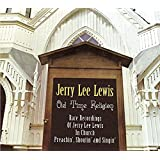 Old Time Religion - Rare Recordings Of Jerry Lee Lewis In Church Preachin', Shoutin', and Singin'