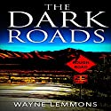 The Dark Roads Audiobook by Wayne Lemmons Narrated by Greta Gorsuch