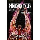 Phoenix Tales: Stories of Death & Life
