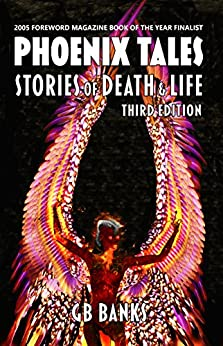 Phoenix Tales: Stories of Death & Life by [Banks, GB]
